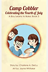 Camp Cobbler - Celebrating the Fourth of July (A Boy Learns to Bake Book 3) Kindle Edition