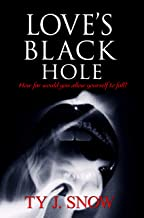 Love's Black Hole