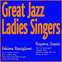 Great Jazz Ladies Singers (In a Mellow Tone, On a Clear Day, the Very Thought of You, That Old Feeling, You've Changed, Comes Love, Willow Weep for Me, Easy to Love...)
