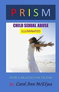 PRISM   Child Sexual Abuse Illuminated: Hope & Healing for Victims