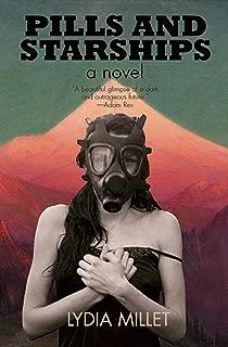 Pills and Starships: A Novel