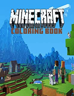 Minecraft Coloring Book: +50 coloring pages for kids ,+50 Amazing Drawings - All Characters , Weapons & Other (The Unoffic...