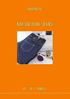 Näh dir Deine Jeans: DIY - Do It Yourself