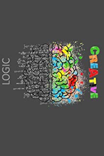 Right Brain Left Brain Creativity & Logic Notebook: Logical & Creative Teacher or Student - Lined 120 Pages 6x9 Journal