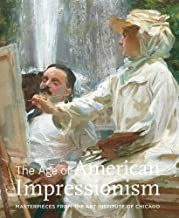 The Age of American Impressionism: Masterpieces from the Art Institute of Chicago (Contemporary Collecting Contemporary Collecting)