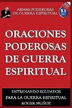 Oraciones Poderosas De Guerra Espiritual: Armas Poderosas De Guerra Espiritual (Volume 8) (Spanish Edition)
