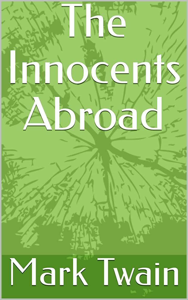 視力まばたき栄光のThe Innocents Abroad (English Edition)