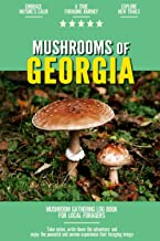 Mushrooms of Georgia: Mushroom Gathering Log Book for Local Backyard Foragers   Incredible Foraging Experience   Gather Wi...