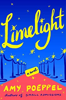 [By Amy Poeppel ] Limelight: A Novel (Hardcover)【2018】 by Amy Poeppel (Author) (Hardcover)