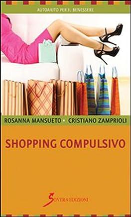 Shopping compulsivo (Autoaiuto per il benessere)