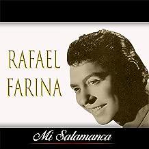 Mi Salamanca, Rafael Farina