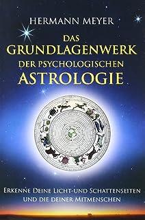 Das Grundlagenwerk der psychologischen Astrologie: Erkenne D