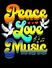 Peace Love Music: Music Festival Blank Sketchbook to Draw and Paint (110 Empty Pages, 8.5