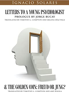 Letters to a Young Psychologist & the Golden Coin: Freud or Jung?