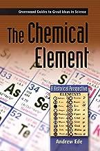 من المواد الكيميائية: عنصر التاريخية منظور (greenwood أدلة إلى أفكار رائعة في العلوم)