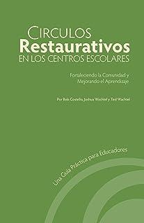 Circulos Restaurativos en los Centros Escolares: Fortaleciendo la Comunidad y Mejorando el Aprendizaje