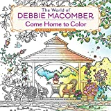 The World of Debbie Macomber: Come Home to Color: An Adult Coloring Book - Debbie Macomber