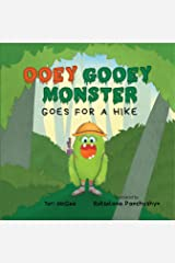 Ooey Gooey Monster: Goes for a Hike Kindle Edition