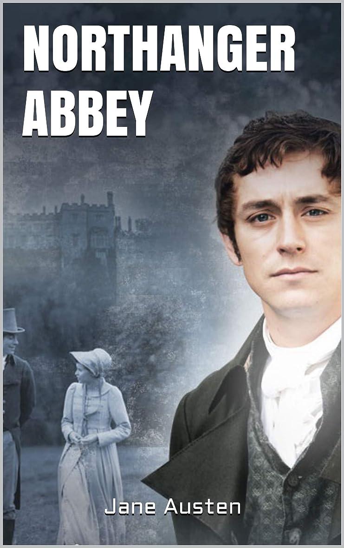 哲学博士ナンセンス位置づけるNORTHANGER ABBEY (English Edition)