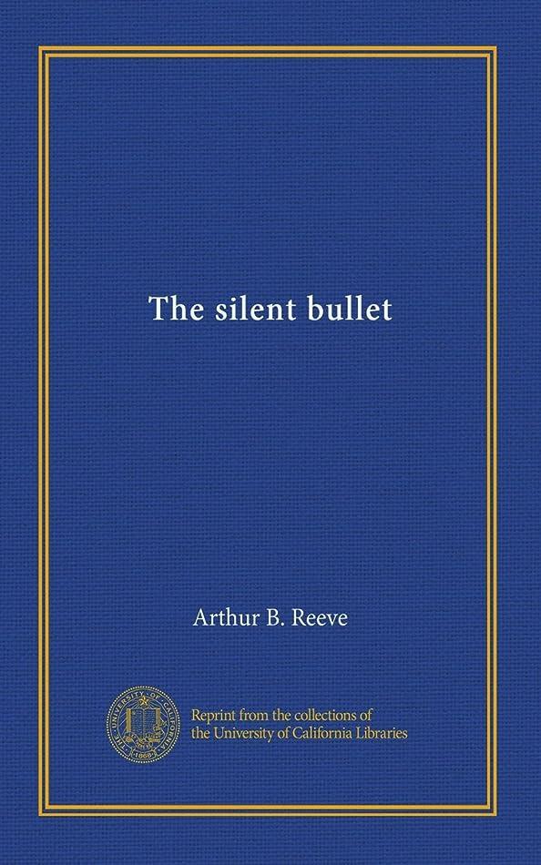 文明化蒸留するスリットThe silent bullet