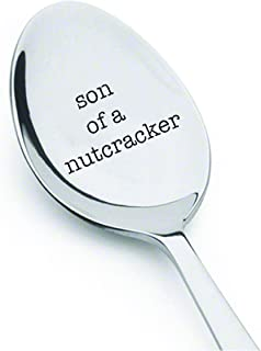 Son Of A Nutcracker - Christmas Gift - Funny Christmas - Christmas Spoon - Cocoa Spoon - Christmas Elf - Christmas gift idea - Neighbor or Friend Gift Spoon - Stainless steel - Engraved spoon