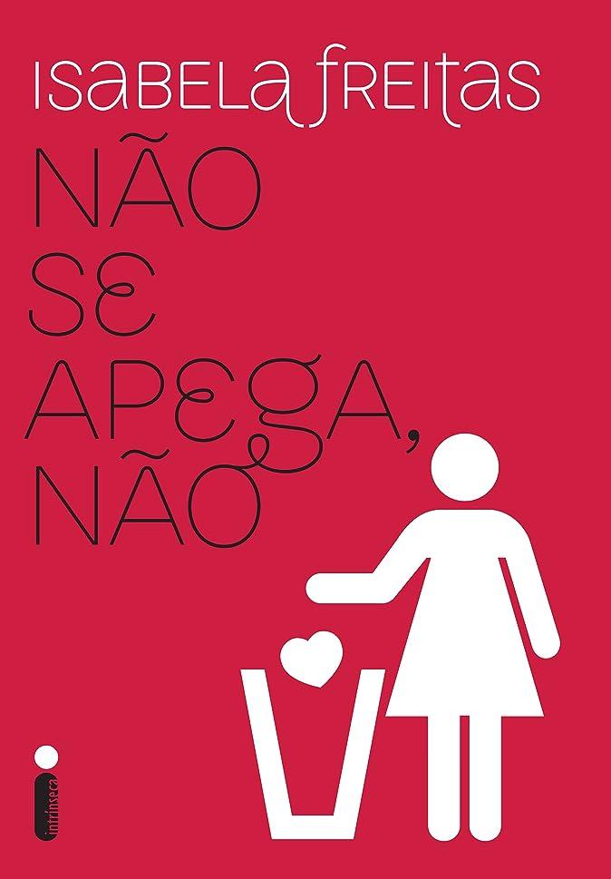 フラスコ玉近所のN?o se apega, n?o (Portuguese Edition)