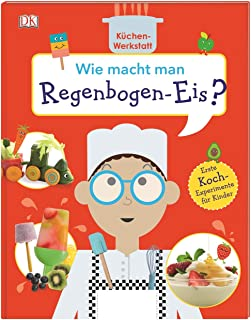 Wie macht man Regenbogen-Eis?: Küchen-Werkstatt. Erste Koch