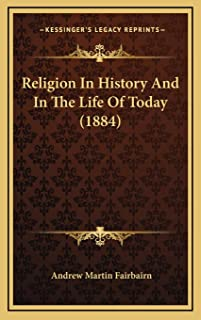 Religion In History And In The Life Of Today (1884)