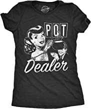 Crazy Dog T-Shirts Womens Pot Dealer Tshirt Funny Coffee Tee for Ladies