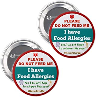 2pcs I Have Food Allergies Buttons Please Do Not Feed Me. Yes I do But I Hope To Outgrow This Soon. Awareness Safety Never Give up Food Allergy Warning 2.25 inch