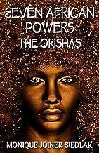 Seven African Powers: The Orishas (Mojo's African Magic)