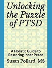 Unlocking the Puzzle of PTSD: A Holistic Guide to Restoring Inner Peace