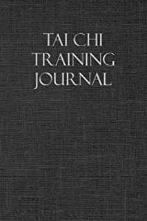 Tai Chi Training Journal: Notebook and workout diary: For training session notes