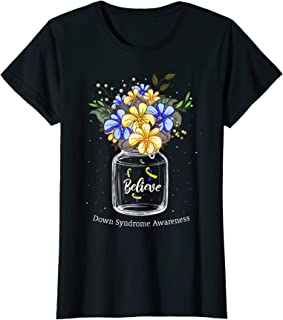 Womens Believe Floral Down Syndrome Awareness gift idea T-Shirt