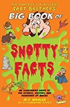 The Fantastic Flatulent Fart Brothers' Big Book of Snotty Facts: An Illustrated Guide to the Science, History, and Pleasures of Mucus; US edition (The Fantastic Flatulent Fart Brothers' Fun Facts)
