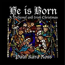 He Is Born: A Medieval and Irish Christmas