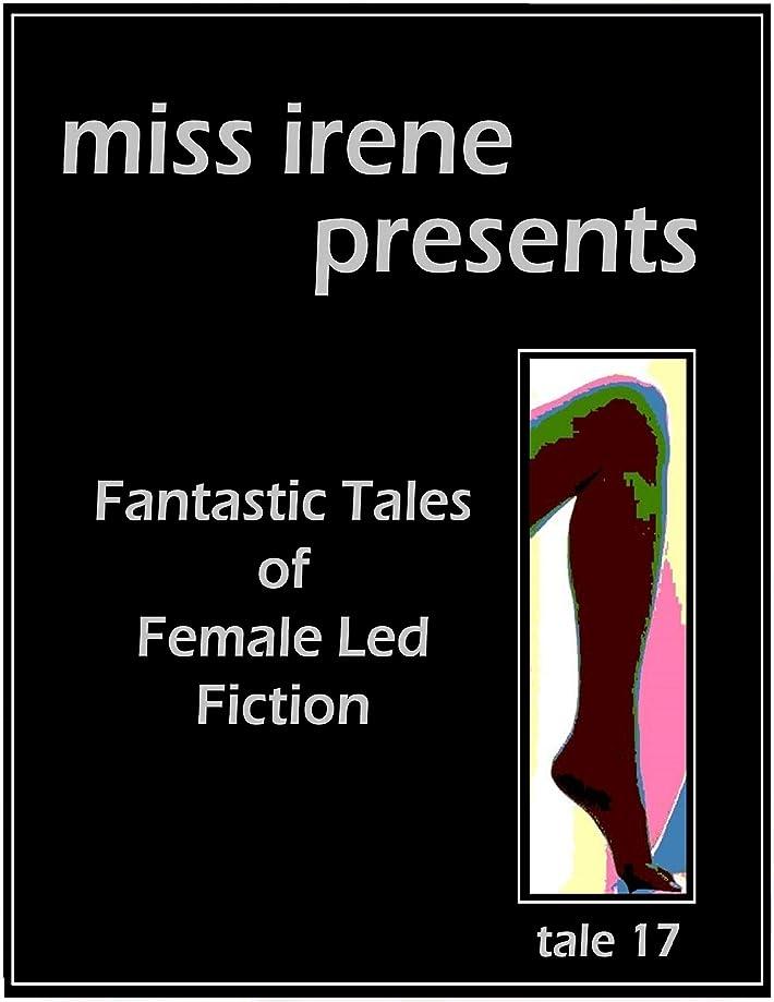適用する彼女のアクセスできないMiss Irene Presents - Tale 17 (English Edition)
