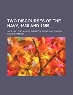 Two Discourses of the Navy, 1638 and 1659