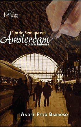 Fim de semana em Amsterdam e outras histórias