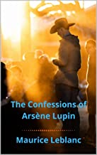 The Confessions of Arsène Lupin Illustrated (English Edition)