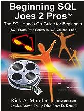 Beginning SQL Joes 2 Pros: (SQL Exam Prep Series 70-433 Volume 1 of 5)