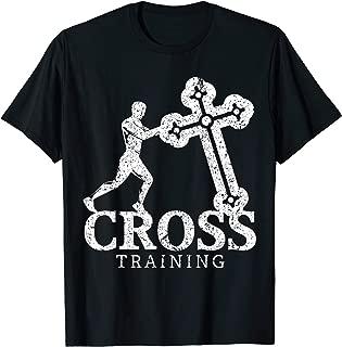 Cross Training Christian Workout Inspirational Ideal Gift T-Shirt
