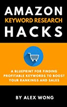 Best Amazon Keyword Research Hacks: A Blueprint For Finding Profitable Keywords To Boost Your Rankings And Sales (Amazon Marketing Book 2) Review