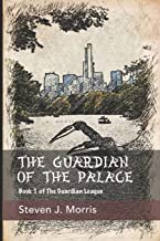 The Guardian of the Palace: Book 1 of The Guardian League
