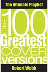 100 Greatest Cover Versions: The Ultimate Playlist (English Edition) Format Kindle