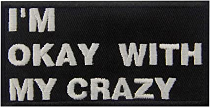 I'm Okay with My Crazy Funny Biker Emblem Embroidered Iron On Sew On Patch