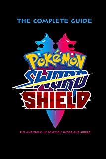 Pokemon Sword & Shield: The Complete Guide - Tips and Tricks In Pokemon Sword and Shield: Pokemon Handbook for Kids (Engli...