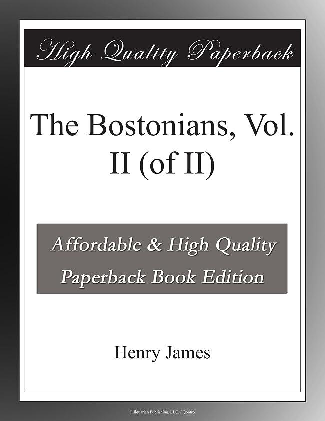 むしろ自慢ベスビオ山The Bostonians, Vol. II (of II)
