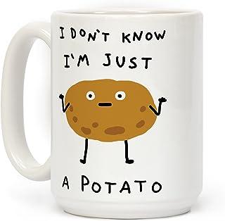 LookHUMAN I Don't Know I'm Just A Potato White 15 Ounce Ceramic Coffee Mug