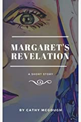 Margaret's Revelation: A Short Story Kindle Edition